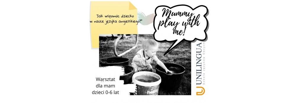 """Warsztat dla mam """"Mummy, play with me!"""""""