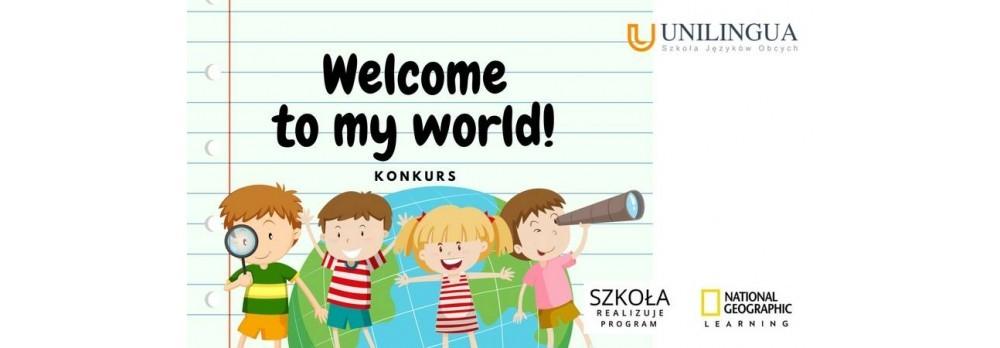 "Konkurs ""Welcome to my World' nadal trwa!"